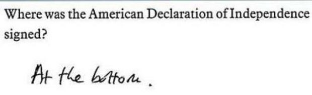 29 Funny Test Answers - Where was the American Declaration of Independence signed?