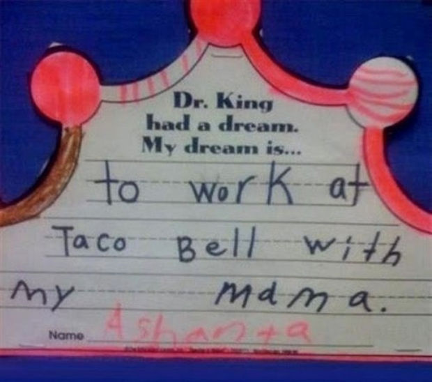 29 Funny Test Answers - Dr. King had a dream. My dream is...