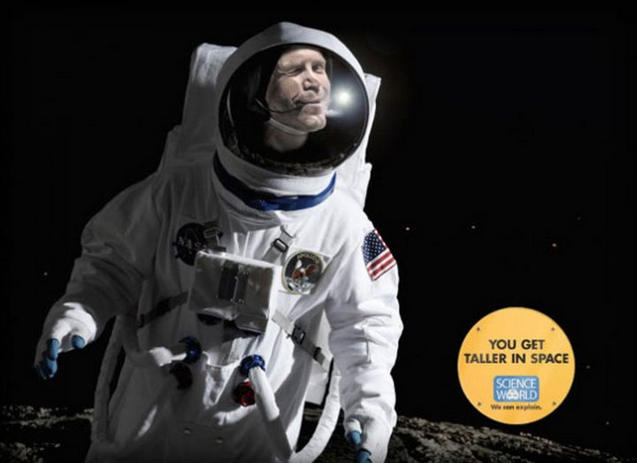 20 Billboards with Science Facts - You get taller in space.