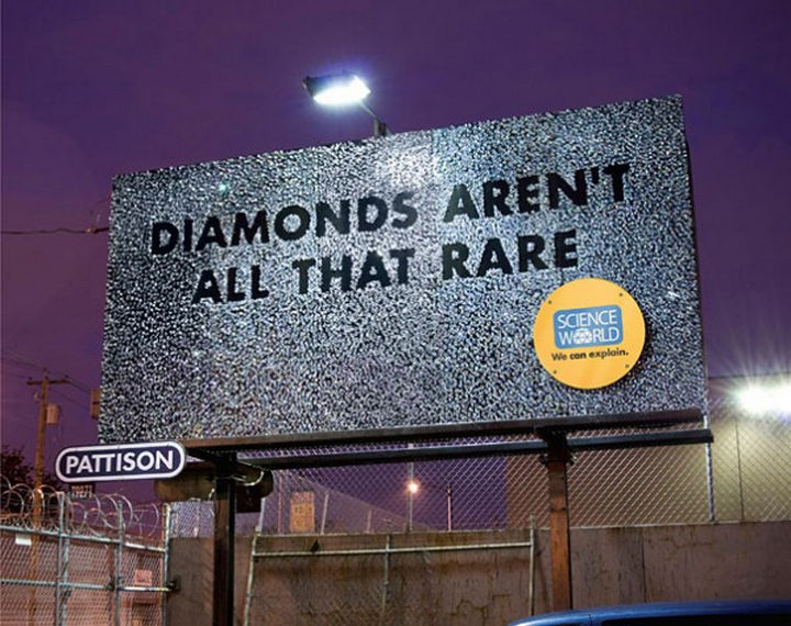 20 Billboards with Science Facts - Diamonds aren't all that rare.