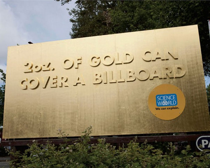 20 Billboards with Science Facts - 2 ounces of gold can cover a billboard.