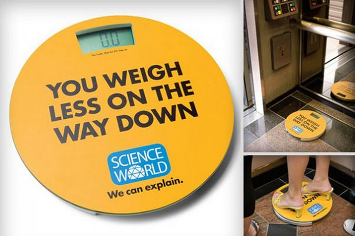 20 Billboards with Science Facts - You weigh less on the way down.