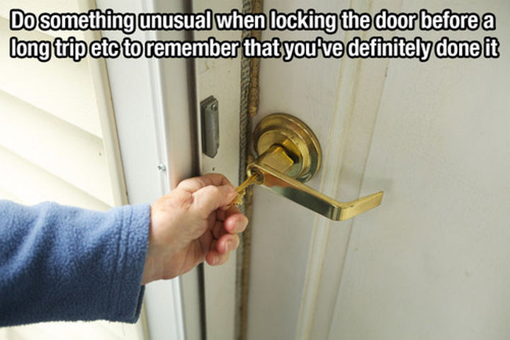 52 Cleaning and Life Hacks - Do something unusual when locking the door before a long trip to remember that you've definitely done it.