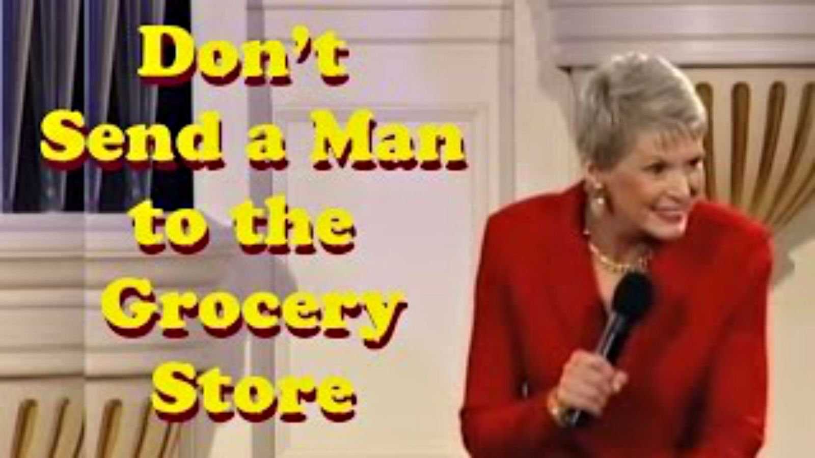 Jeanne Robertson Will Never Send Her Husband Out Grocery Shopping.