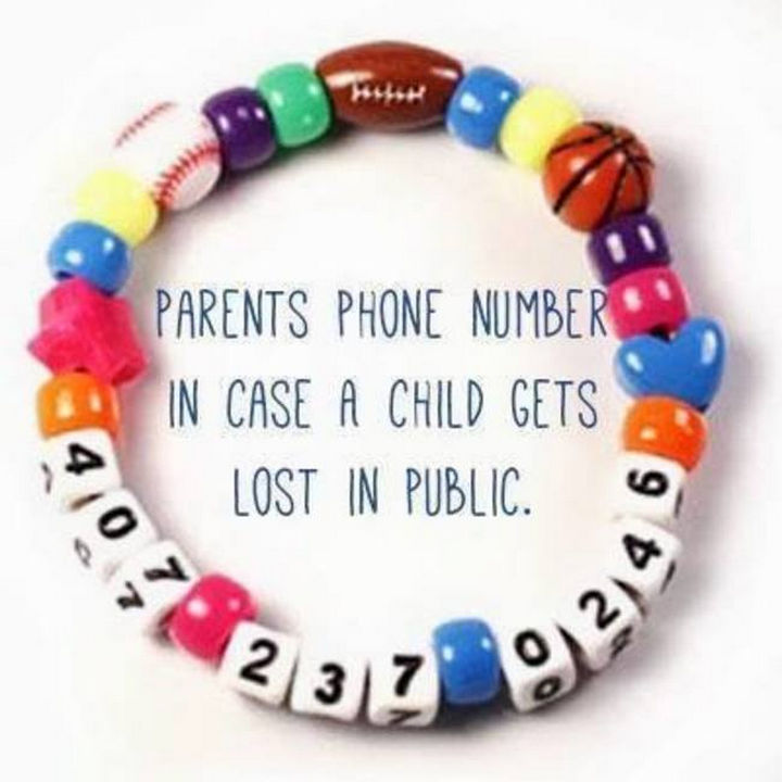 24 Life Hacks for Kids - Make a bracelet with charms of things they love and include your telephone number.