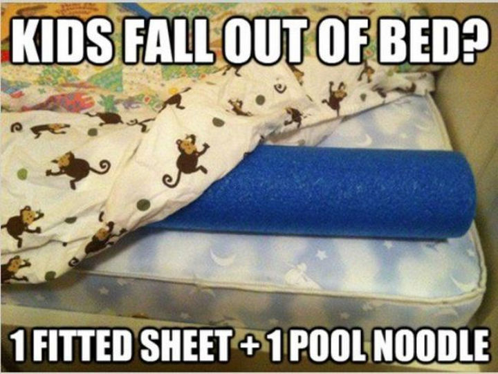 24 Life Hacks for Kids - Prevent kids from falling out of bed by using a simple pool noodle and place it under the sheets.
