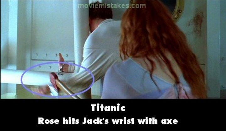 20 Titanic Movie Mistakes - Rose hits Jack's wrist with axe.