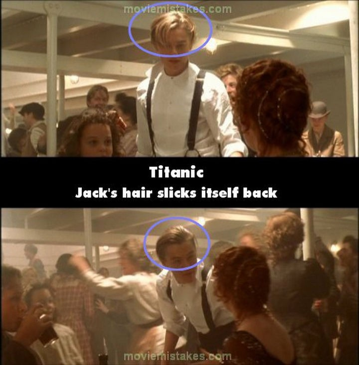 20 Titanic Movie Mistakes - Jack's hair slicks itself back.