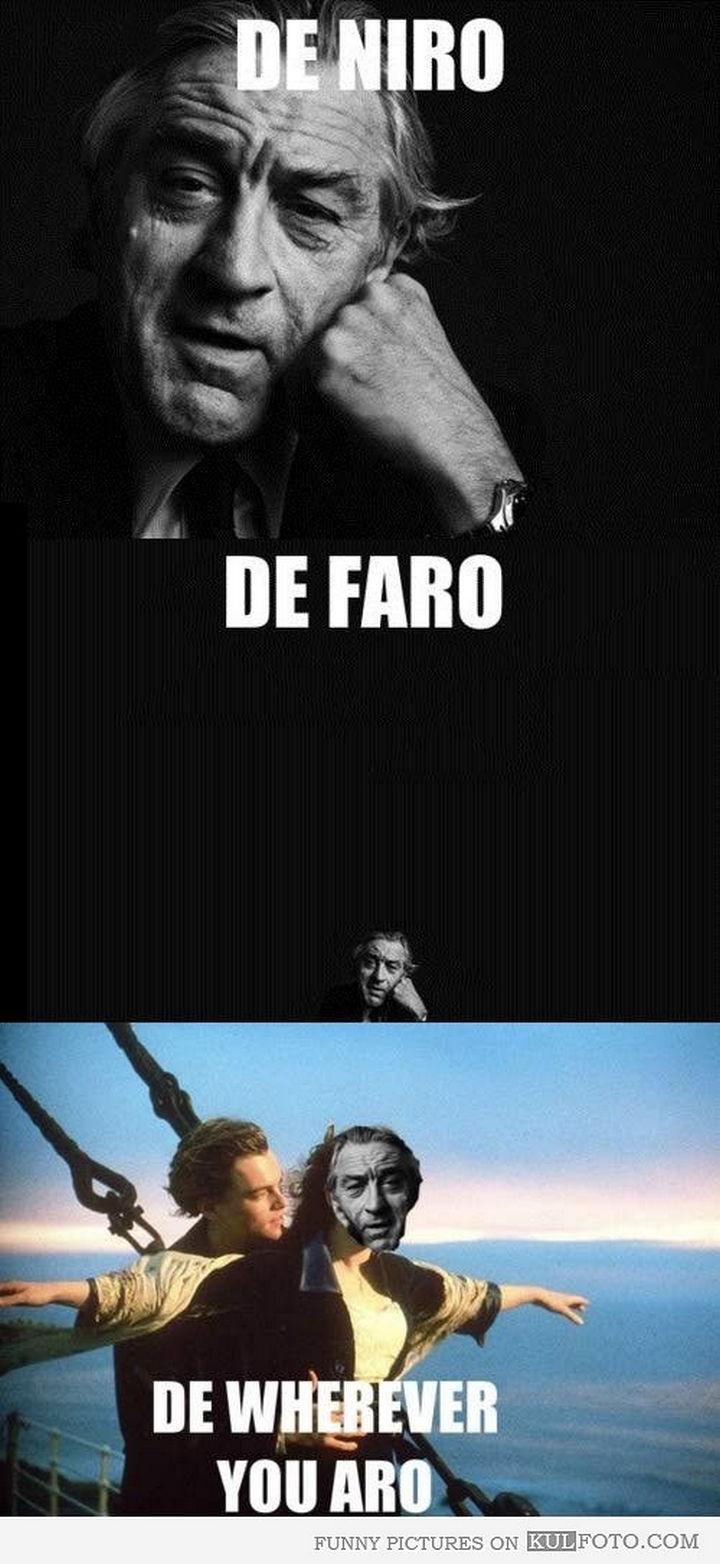 55 Hilariously Funny Celebrity Name Puns - Robert De Niro.