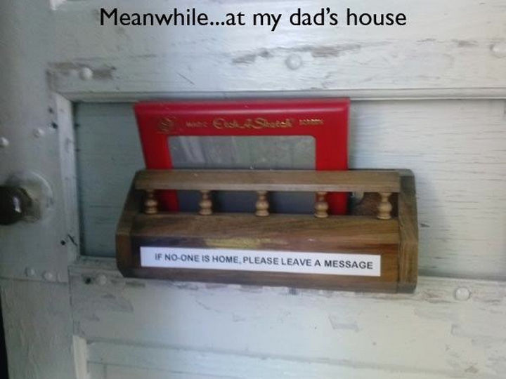 33 Trolling Parents - Meanwhile...at my dad's house. If no one is home, please leave a message.