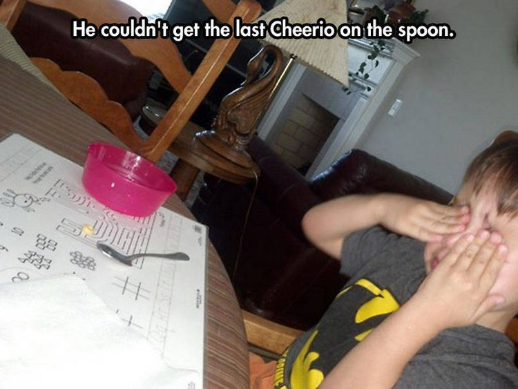 37 Photos of Kids Losing It - He couldn't get the last Cheerio on the spoon.
