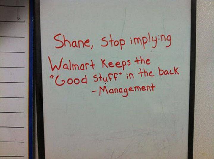 "Shane the Walmart Deli Employee - ""Shane, stop implying Walmart keeps the ""good stuff"" in the back - Management."""