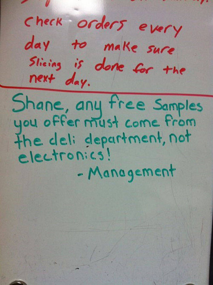 """Shane the Walmart Deli Employee - """"Shane, any free samples you offer must come from the deli department, not electronics! - Management."""""""