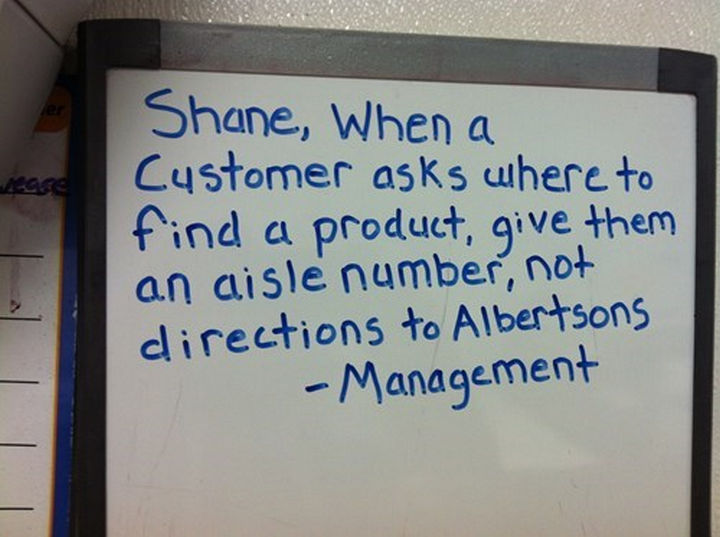 """Shane the Walmart Deli Employee - """"Shane, when a customer asks where to find a product, give them an aisle number, not directions to Albertsons - Management."""""""