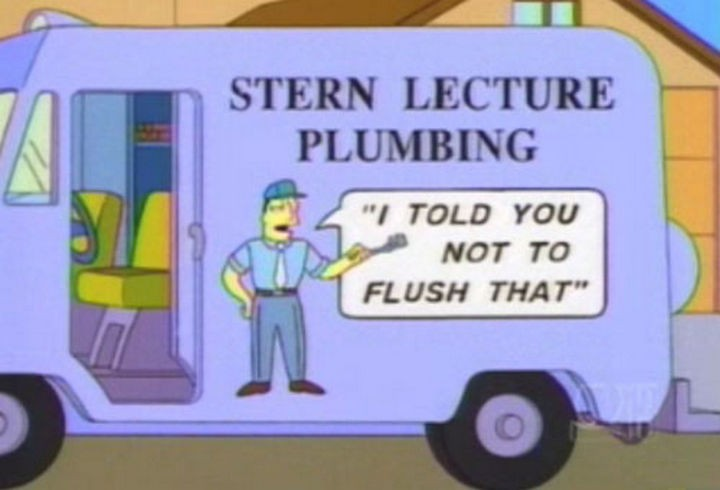 "31 Funny Simpsons Signs - ""Stern Lecture Plumbing - I told you not to flush that."""