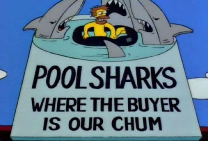 "31 Funny Simpsons Signs - ""Pool Sharks - Where the buyer is our chum."""