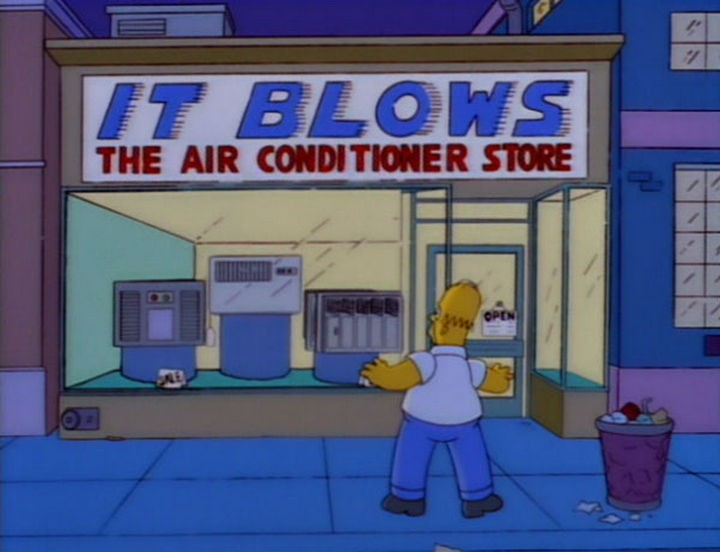 "31 Funny Simpsons Signs - ""It Blows - The air conditioner store."""