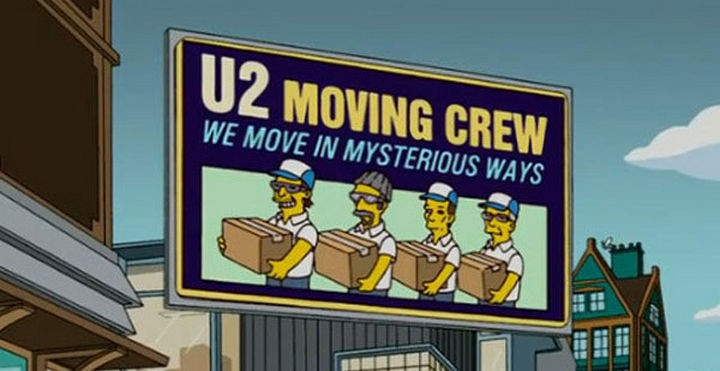 "31 Funny Simpsons Signs - ""U2 Moving Crew - We move in mysterious ways."""