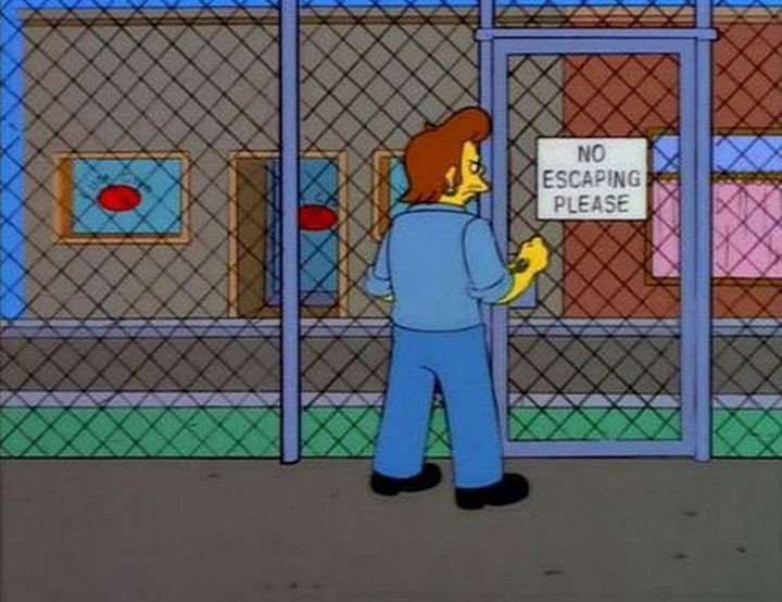 "31 Funny Simpsons Signs - ""No Escaping Please."""