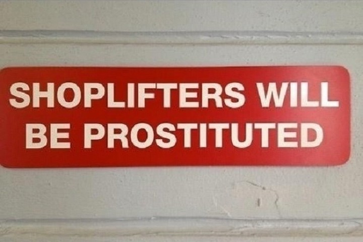 "21 Funny Spelling Mistakes - ""Shoplifters will be prostituted."""