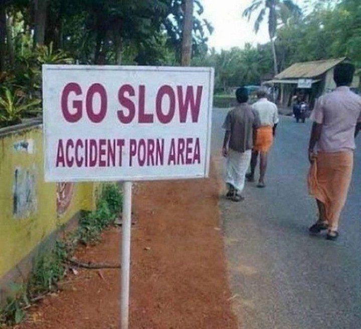 "21 Funny Spelling Mistakes - ""Go slow. Accident porn area."""