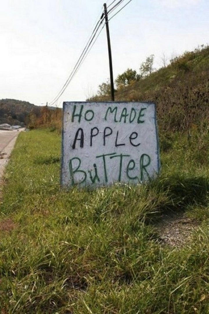 "21 Funny Spelling Mistakes - ""Ho made apple butter."""