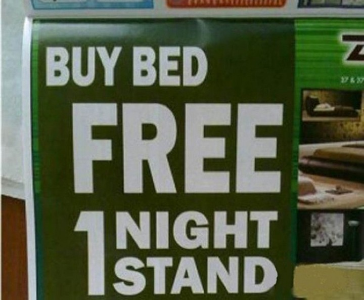 "21 Funny Spelling Mistakes - ""Buy bed. Free 1 night stand."""