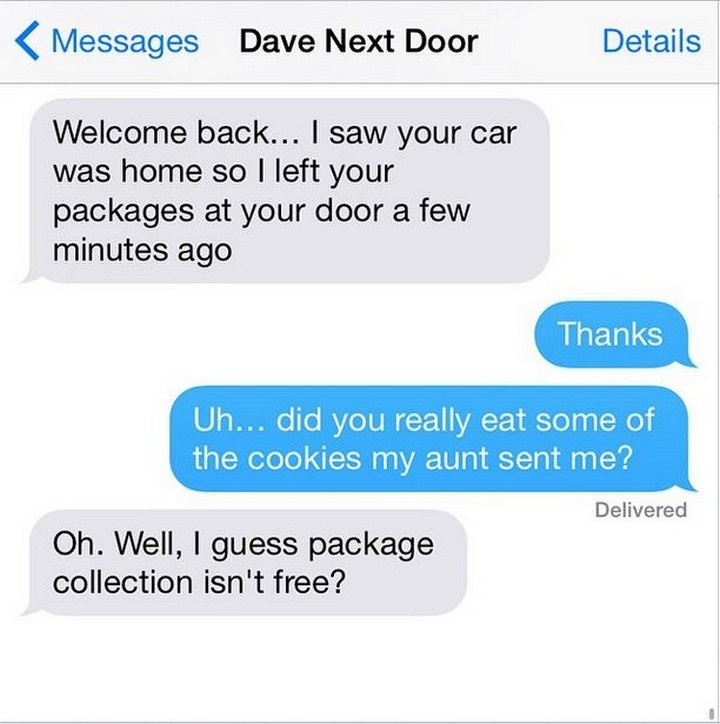 25 Hilarious Texts Between Neighbors - He was only inspecting the goods.