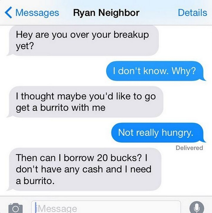25 Hilarious Texts Between Neighbors - He really needs a burrito.