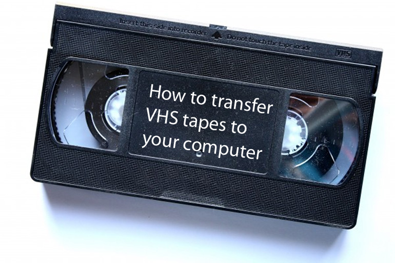 Transfer Your Videos From VHS to Digital Format Using These Steps.
