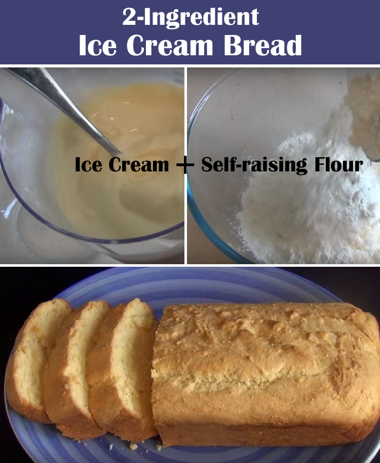 2-Ingredient Ice Cream Bread Recipe. Mix 2 cups of soft ice cream with 1 1/2 Cups of self-raising flour and bake at 350 degrees Fahrenheit for 40-50 minutes or until golden brown.
