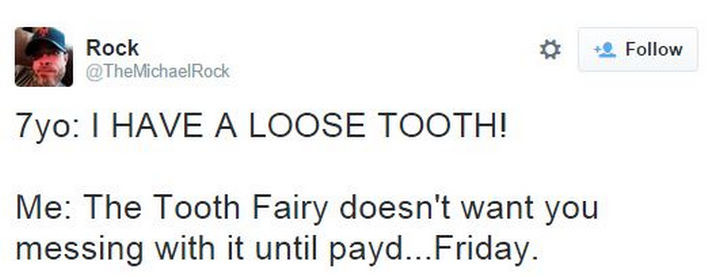 35 Funny Parenting Tweets - The Tooth Fairy isn't made of money.