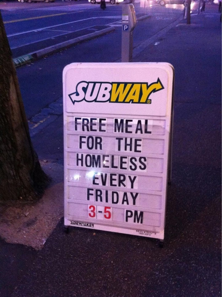 15 Incredible Photos Will Warm Your Heart - A local Subway restaurant offering a free meal for the homeless.