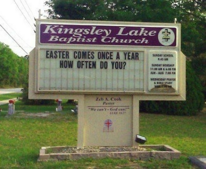 45 Funny Church Signs - Easter comes once a year. How often do you?