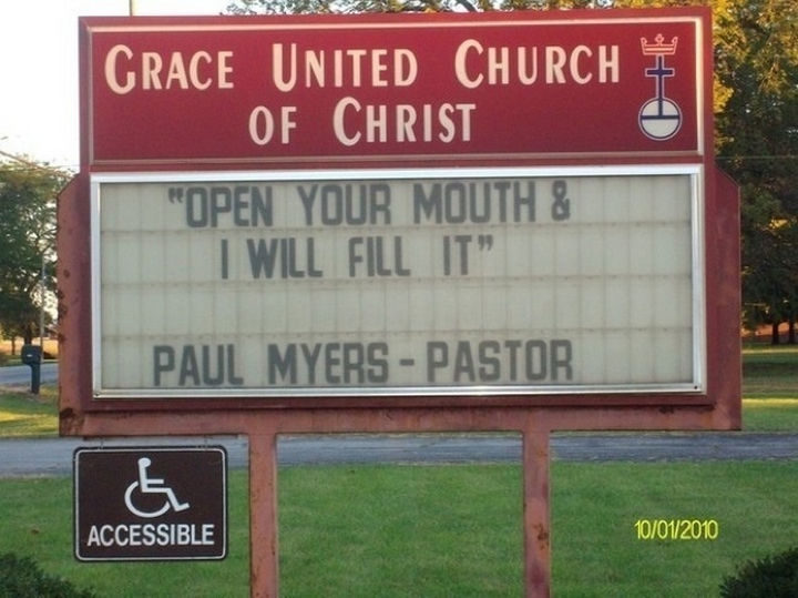 45 Funny Church Signs - Open your mouth & I will fill it.