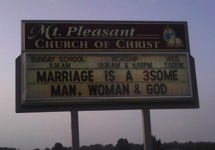 45 Funny Church Signs - Marriage is a 3some. Man, woman & God.