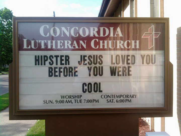 45 Funny Church Signs - Hipster Jesus loved you before you were cool.