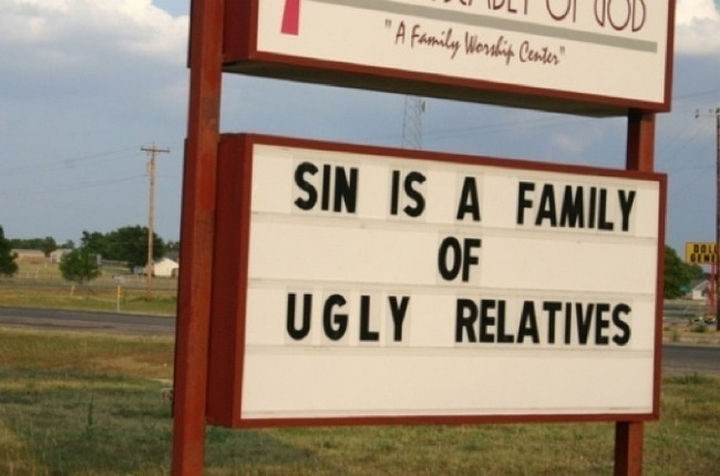 45 Funny Church Signs - Sin is a family of ugly relatives.