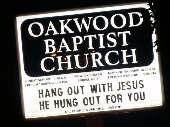 45 Funny Church Signs - Hang out with Jesus. He hung out for you.