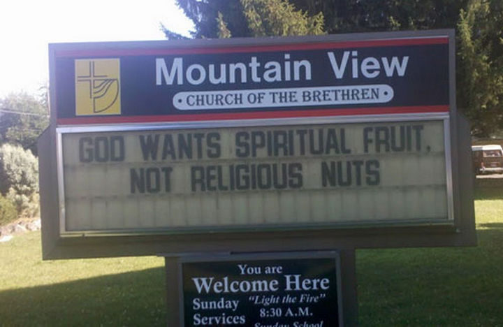 45 Funny Church Signs - God wants spiritual fruit, not religious nuts.
