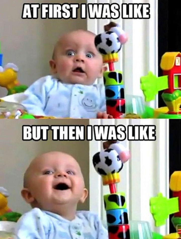 """23 Funny Baby Memes That Are Adorably Cute - """"At first I was like. But then I was like."""""""