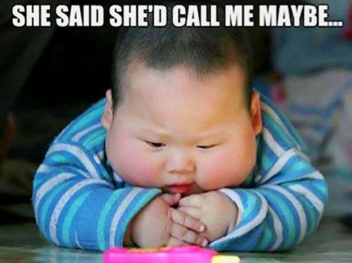 """23 Funny Baby Memes That Are Adorably Cute - """"She said she'd call me maybe..."""""""