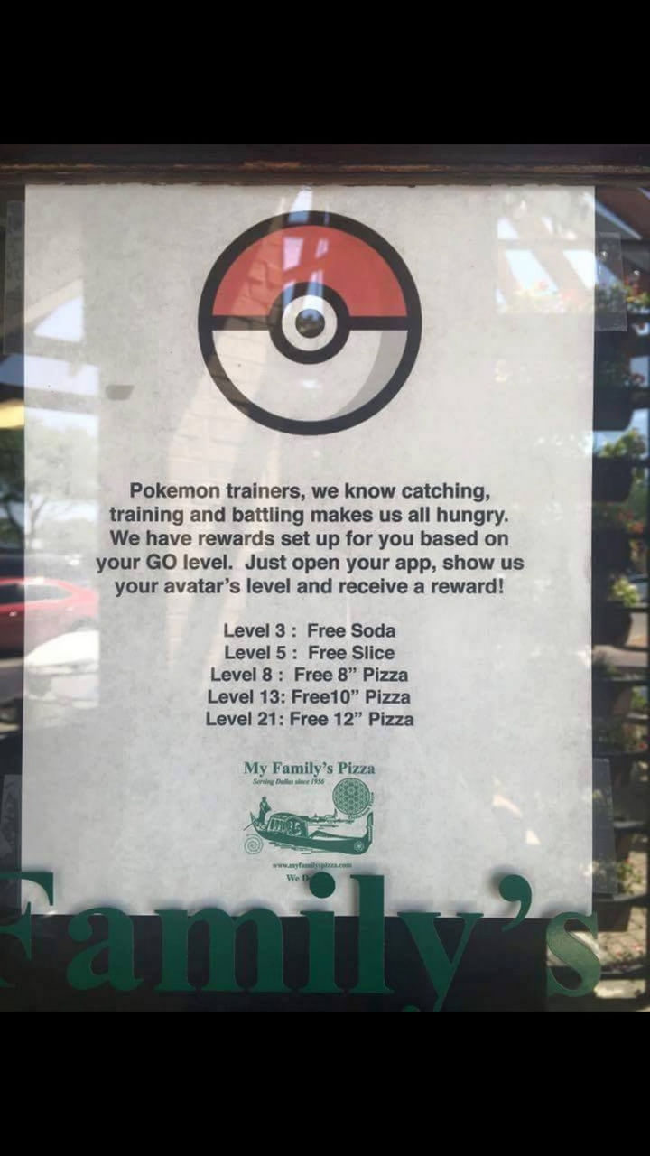 """""""Pokémon trainers, we know catching, training, and battling makes us all hungry. We have rewards set up for you based on your GO level. Just open your app, show us your avatar's level and receive a reward! Level 3: Free Soda. Level 5: Free Slice. Level 8: Free 8"""" Pizza, Level 13: Free 10"""" Pizza. Level 21: Free 12"""" Pizza."""""""