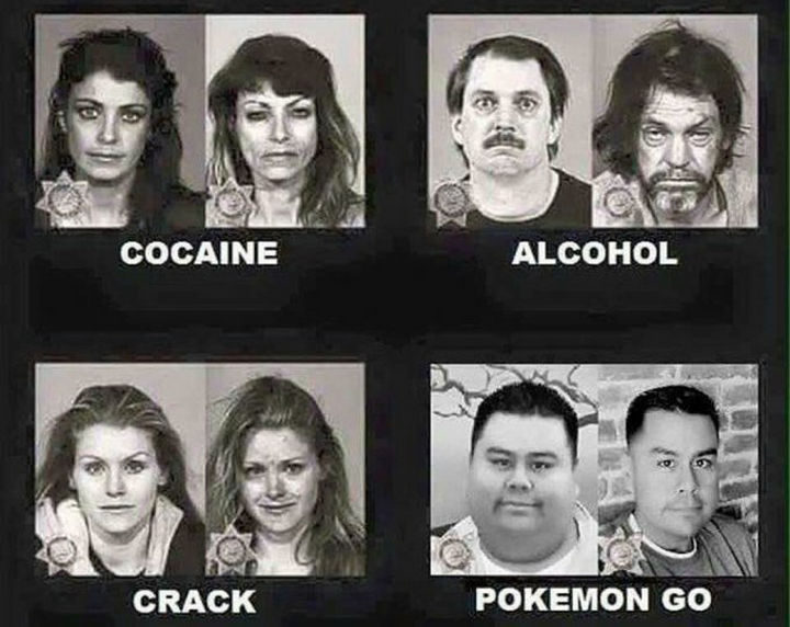 Cocaine. Alcohol. Crack. Pokémon Go. Walking, exploring your city, meeting new people, and losing a little weight in the process. That's a REALLY nasty habit :)