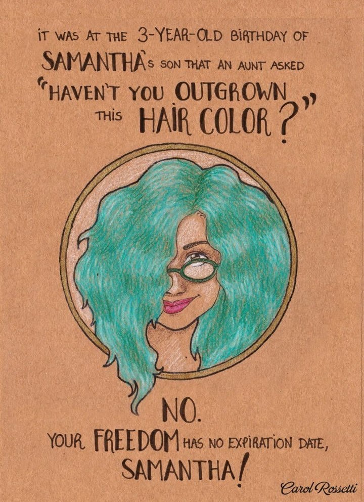 """Inspiring Drawings by Brazilian Artist Carol Rossetti - """"It was at the 3-year-old birthday of Samantha's son that an aunt asked, 'Haven't you outgrown this hair color?' No. Your freedom has no expiration date, Samantha!"""""""