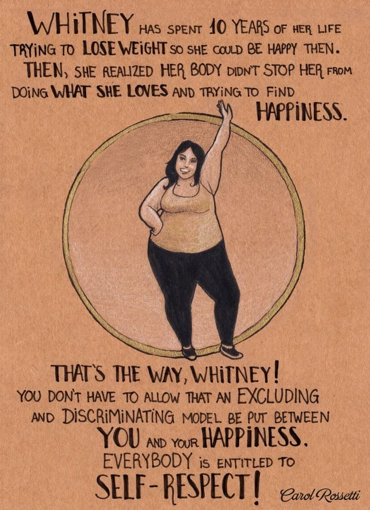 """Inspiring Drawings by Brazilian Artist Carol Rossetti - """"Whitney has spent 10 years of her life trying to lose weight so she could be happy then. Then, she realized her body didn't stop her from doing what she loves and trying to find happiness. That's the way, Whitney! You don't have to allow that an excluding and discriminating model be put between you and your happiness. Everybody is entitled to self-respect!"""""""