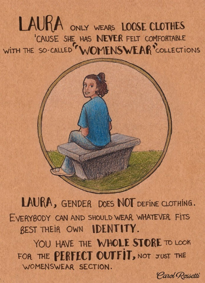 """Inspiring Drawings by Brazilian Artist Carol Rossetti - """"Laura only wears loose clothes 'cause she has never felt comfortable with the so-called """"womenswear"""" collections. Laura, gender does not define clothing. Everybody can and should wear whatever fits best their own identity. You have the whole store to look for the perfect outfit, not just the womenswear section."""""""