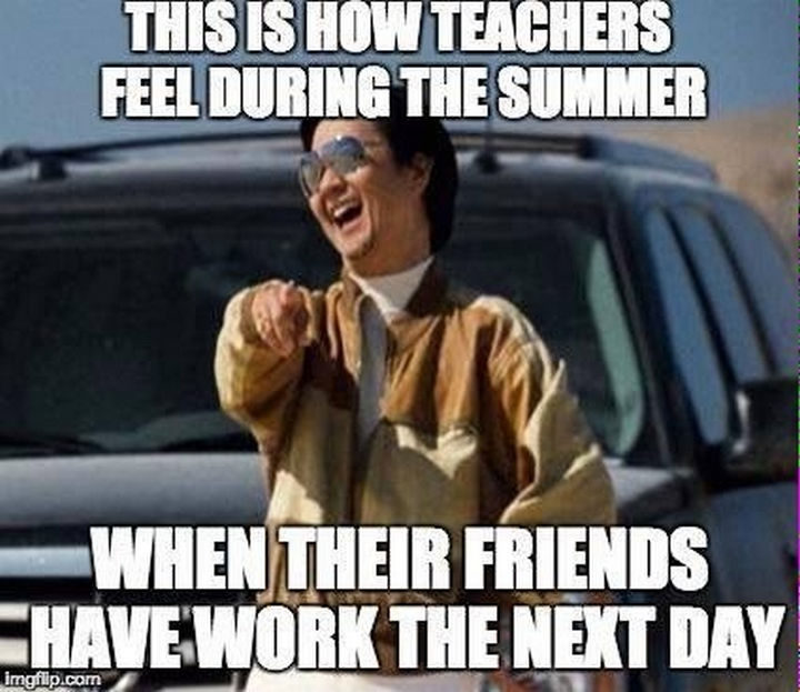 31 Hilarious Back To School Memes - Love that feeling.