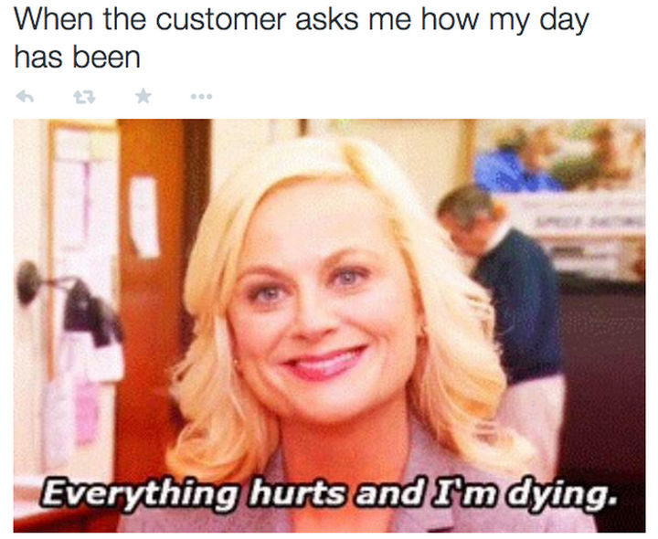 31 Things Only Retails Workers Will Understand - I'm dying on the inside.