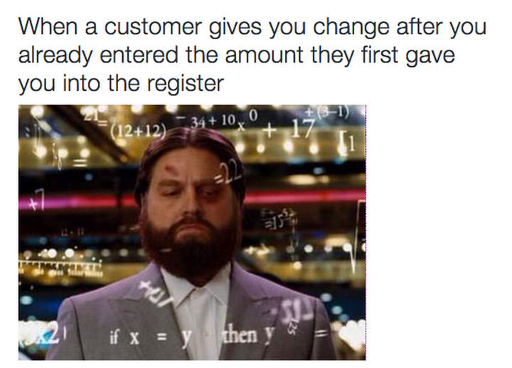 31 Things Only Retails Workers Will Understand - Especially when math isn't your thing.